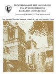 Proceedings of the 1984 and 1985 San Antonio Missions Research Conferences: commemorative publication 1986 Texas sesquicentennial