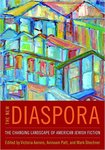 The New Diaspora: The Changing Landscape of American Jewish Fiction by Victoria Aarons, Avinoam J. Patt, and Mark Shechner