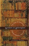 Writers in Retrospect: The Rise of American Literary History, 1875-1910 by Claudia Stokes