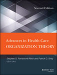 Advances in Health Care Organization Theory, 2nd Edition by Stephen S. Farnsworth Mick and Patrick D. Shay