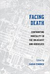 Facing Death: Confronting Mortality in the Holocaust and Ourselves by Sarah K. Pinnock