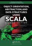 Object-Orientation, Abstraction, and Data Structures Using Scala by Mark C. Lewis and Lisa L. Lacher