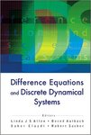 Difference Equations and Discrete Dynamical Systems: Proceedings of the 9th International Conference, University of Southern California, Los Angeles, California, USA, 2-7 August 2004 by Linda J S Allen, Bernd Aulbach, Saber Elaydi, and Robert Sacker