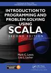 Introduction to Programming and Problem-Solving Using Scala by Mark C. Lewis and Lisa L. Lacher