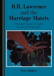 D.H. Lawrence and the Marriage Matrix: Intertextual Adventures in Conflict, Renewal, and Transcendence