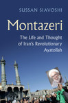 Montazeri: The Life and Thought of Iran's Revolutionary Ayatollah by Sussan Siavoshi