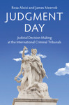 Judgment Day: Judicial Decision Making at the International Criminal Tribunals by Rosa Aloisi and James Meernik