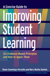 A Concise Guide to Improving Student Learning: Six Evidence-Based Principles and How to Apply Them by Diane C. Persellin and Mary Blythe Daniels