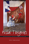 Wild Tongues: Transnational Mexican Popular Culture by Rita Urquijo-Ruiz