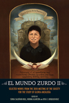 El Mundo Zurdo 2: Selected Works from the 2010 Meeting of The Society for the Study of Gloria Anzaldúa.