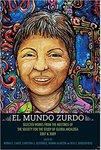 El Mundo Zurdo: Selected Works from the Meetings of The Society for the Study of Gloria Anzaldúa 2007 & 2009 by Norma E. Cantu, Christina L. Gutierrez, Norma Alarcon, and Rita Urquijo-Ruiz