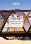 Gender and Spanish Urban Spaces: Literary and Visual Narratives of the New Millennium