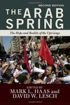 The Arab Spring: The Hope and Reality of Uprisings by M. L. Haas and David W. Lesch