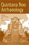 Quintana Roo Archaeology by Justine M. Shaw and Jennifer P. Mathews
