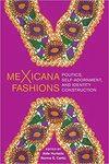 MeXicana Fashions: Politics, Self-Adornment, and Identity Construction by Aída Hurtado and Norma E. Cantu